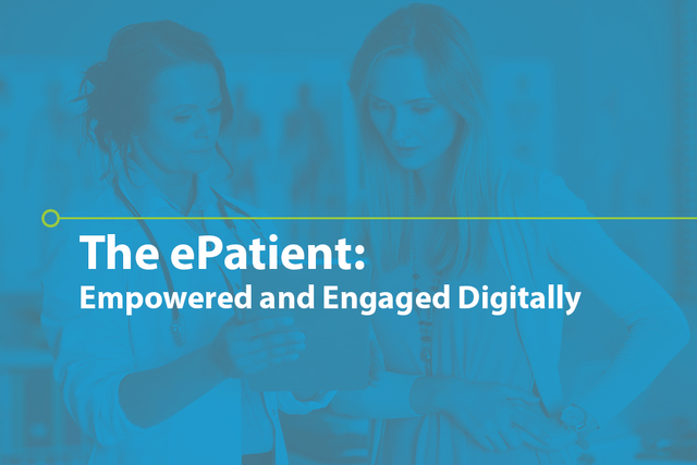 The ePatient: Empowered and Engaged Digitally
