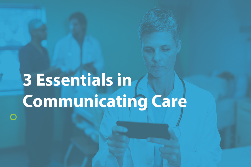 3 Essentials in Communicating Care