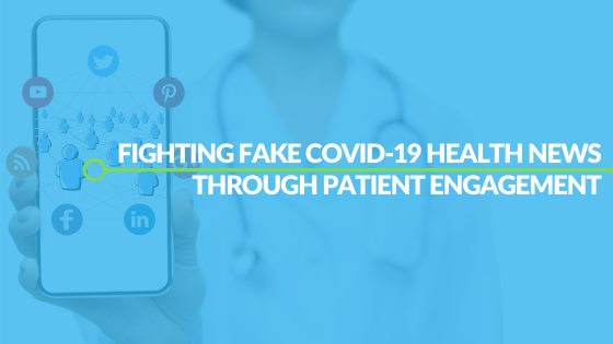 Fighting Fake COVID-19 Health News Through Patient Engagement