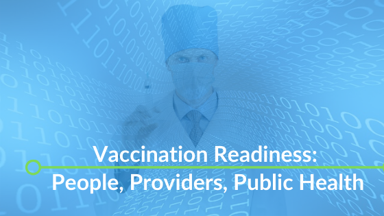 Vaccination Readiness: People, Providers, Public Health